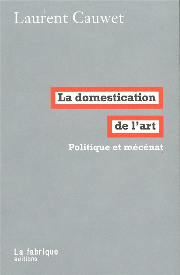 DOMESTICATION DE L'ART (LA)